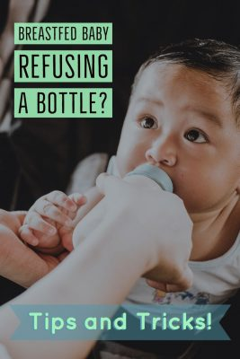 Breastfed baby refusing a bottle? Read these tips and tricks!