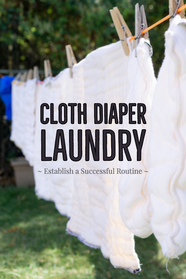 Washing Cloth Diapers. How to Establish a Successful Laundry Routine.